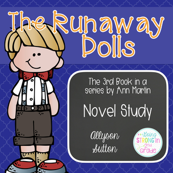 The Runaway Dolls Novel Study: The 3rd Book in the Doll People Series