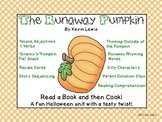 The Runaway Pumpkin: A Tasty Halloween unit