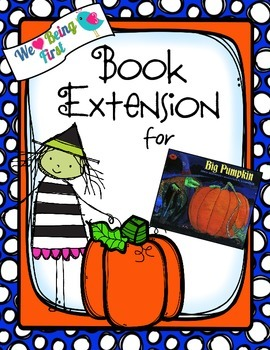 Big Pumpkin: Book Extension K-2