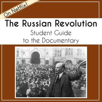 The Russian Revolution Documentary Viewing Guide