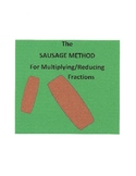 The SAUSAGE METHOD for Multiplying and Reducing Fractions