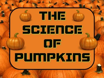 The SCIENCE OF PUMPKINS!!  Hooray for Pumpkins!! Make Scie