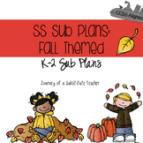 The SS Sub Plans: Fall Themed  K-2 CCSS Aligned Sub Plans