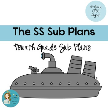 The SS Sub Plans: Fourth  Grade CCSS Aligned Sub Plans