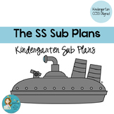 The SS Sub Plans: Kindergarten CCSS Aligned Sub Plans