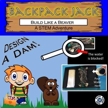 The STEM Adventures of Backpack Jack: Build Like a Beaver Dam-Building Challenge