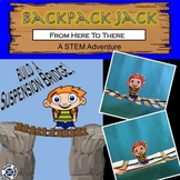 The STEM Adventures of Backpack Jack -- From Here To There! Bridge Challenge