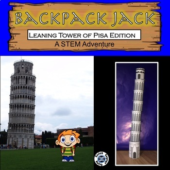 The STEM Adventures of Backpack Jack --  Leaning Tower of Pisa Edition