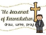The Sacrament of Reconciliation: Draw, Write, Pray!