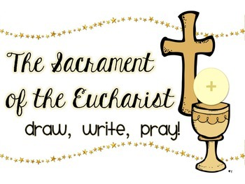 The Sacrament of the Eucharist: Draw, Write, Pray!