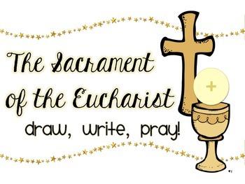 The Sacrament of the Eucharist: Draw, Write, Pray!