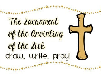 The Sacrament of the Anointing of the Sick: Draw, Write, Pray!