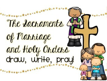 The Sacraments of Marriage and Holy Orders: Draw, Write, Pray!
