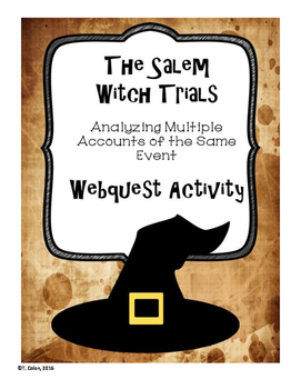 The Salem Witch Trials:  Analyzing Multiple Accounts of the Same Event Webquest