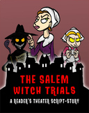 The Salem Witch Trials (Reader's Theater Script-Story + Re