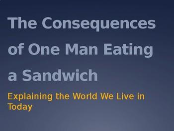 The Sandwich Eating Man: Explaining the 20th Century World