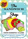 The Sandwich Shop EET (Expanding Expression) Describing Game!