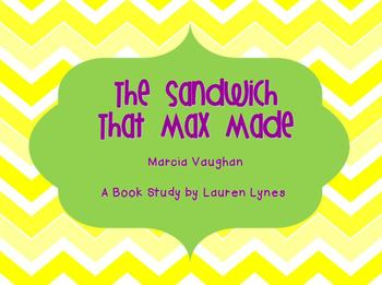 The Sandwich That Max Made {Book Study Activities}