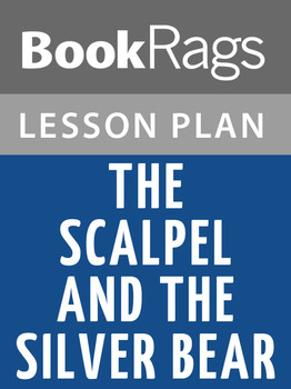 The Scalpel and the Silver Bear Lesson Plans