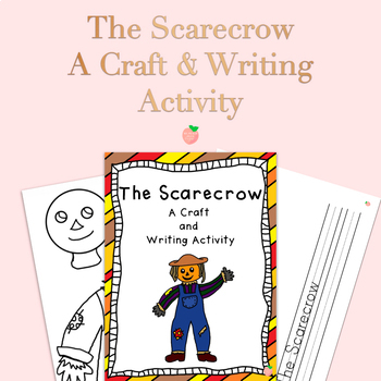 The Scarecrow ~ A Craft and Writing Activity