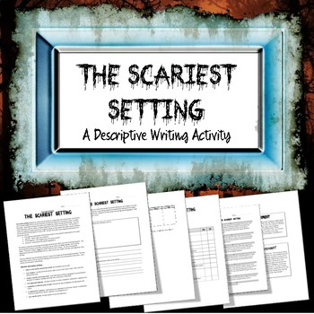 The Scariest Setting: A Descriptive Writing Assignment
