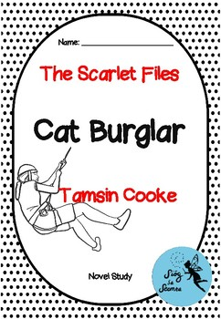The Scarlet Files, Cat Burglar, by Tamsin Cooke (Novel Study)
