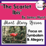 The Scarlet Ibis by James Hurst: Focus on Symbolism, Allegory with Adapted Text