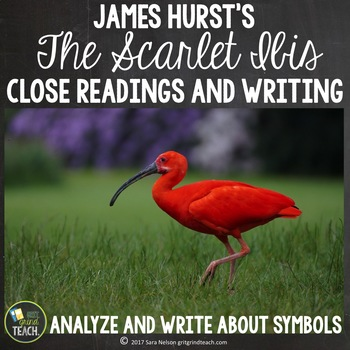 The Scarlet Ibis Symbolism Analysis Close Reading And Writing By