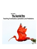 The Scarlet Ibis -- Teaching Foreshadow, Symbolism, and Pr