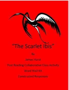 The Scarlet Ibis Word Wall/Post Assessment/Constructed Responses