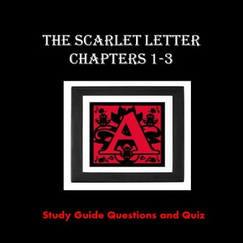 The Scarlet Letter Questions and Quiz {Ch.1-3}