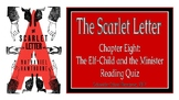 The Scarlet Letter: The Elf-Child and the Minister (CH.8) Reading Quiz