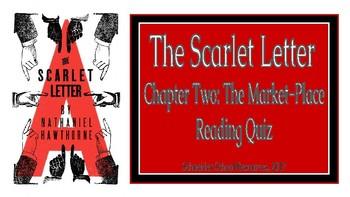 The Scarlet Letter: The Market-Place (CH.2) Reading Quiz