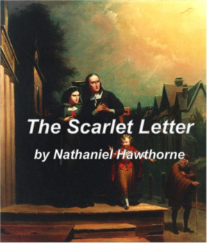 The Scarlet Letter by Nathaniel Hawthorne -- An American Literature Classic