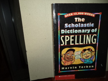 The Scholastic Dictionary of Spelling ISBN 1-590-30698-7