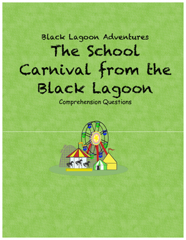 The School Carnival from the Black Lagoon comprehension questions