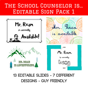 The School Counselor/Teacher is...Editable Sign Pack 1 (Guy Friendly!)