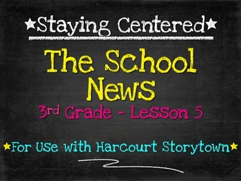 The School News:  3rd Grade Harcourt Storytown Lesson 5
