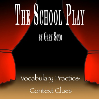 """""""The School Play"""" by Gary Soto - Vocabulary Practice: Context Clues"""