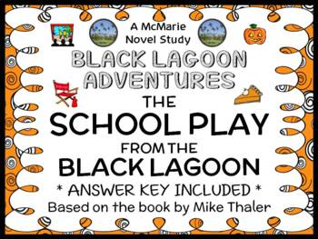 The School Play from the Black Lagoon (Mike Thaler) Novel Study / Comprehension