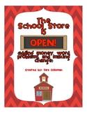 The School Store is Open! (money practice)