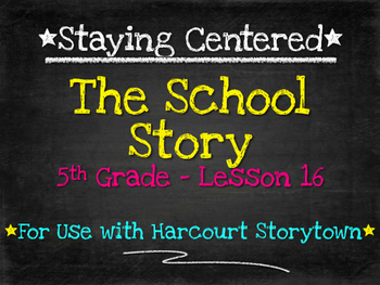 The School Story  5th Grade Harcourt Storytown Lesson 16