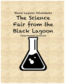 The Science Fair from the Black Lagoon comprehension questions