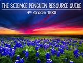 The Science Penguin Resource Guide: 4th Grade Science TEKS