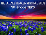 The Science Penguin Resource Guide: 5th Grade Science TEKS