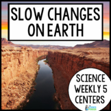 Slow Changes to Earth's Surface Unit {Science Weekly Five Stations}