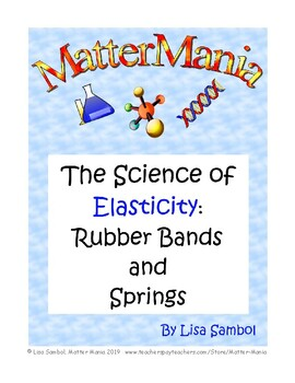 The Science of Elasticity: Rubber Bands and Springs