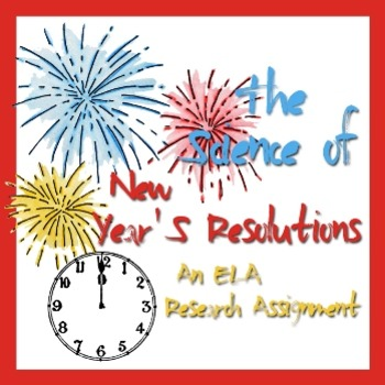 The Science of New Year's Resolutions - ELA Research Assignment