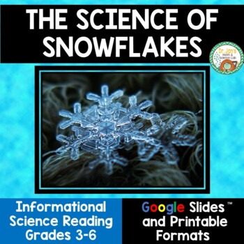 The Science of Snowflakes:  Science Informational Reading
