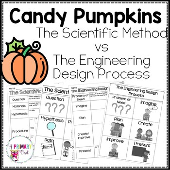 The Scientific Method vs. The Engineering Design Process using candy pumpkins